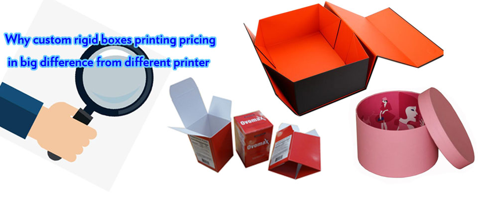 Why custom rigid boxes printing pricing in big differenc